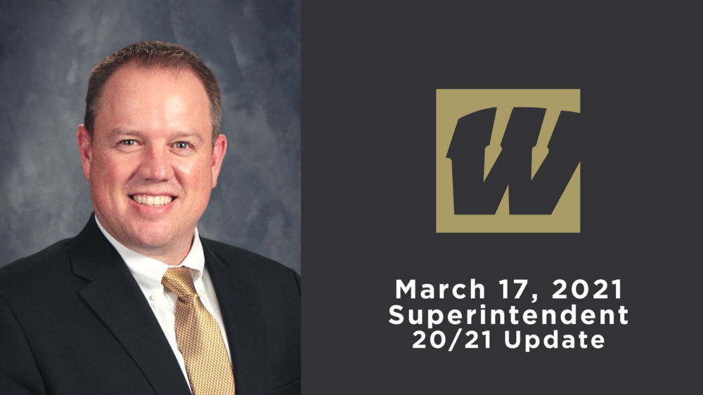 March 17, 2021 Superintendent 20/21 Update