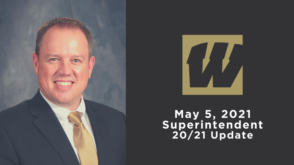 May 5, 2021 Superintendent 20/21 Update