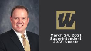 March 24, 2021 Superintendent 20/21 Update