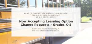 LEARNING OPTION CHANGE REQUEST WINDOW NOW OPEN GRADES K-5