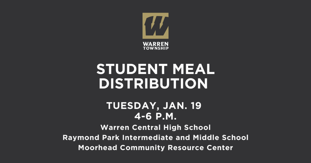 Student Meal Distribution Tuesday Jan 19 4-6 p.m. at Warren Central, Raymond Park and Moorhead Community Resource Center