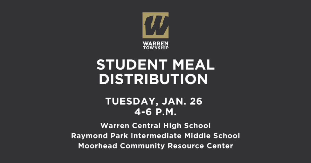 Meal Distribution Jan. 26 from 4-6 p.m. Warren Central High School, Raymond Park Intermediate Middle School, Moorhead Community Resource Center