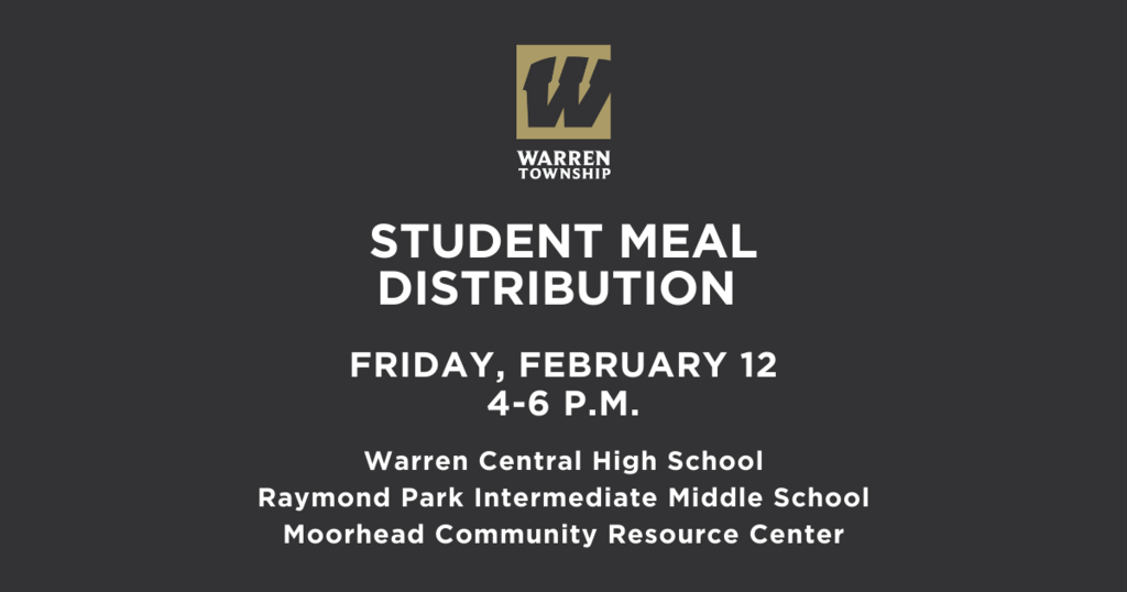 Student Meal Distribution  Feb 12 from 4-6 p.m. at Warren Central High School, Raymond Park and Moorhead Community Resource Center