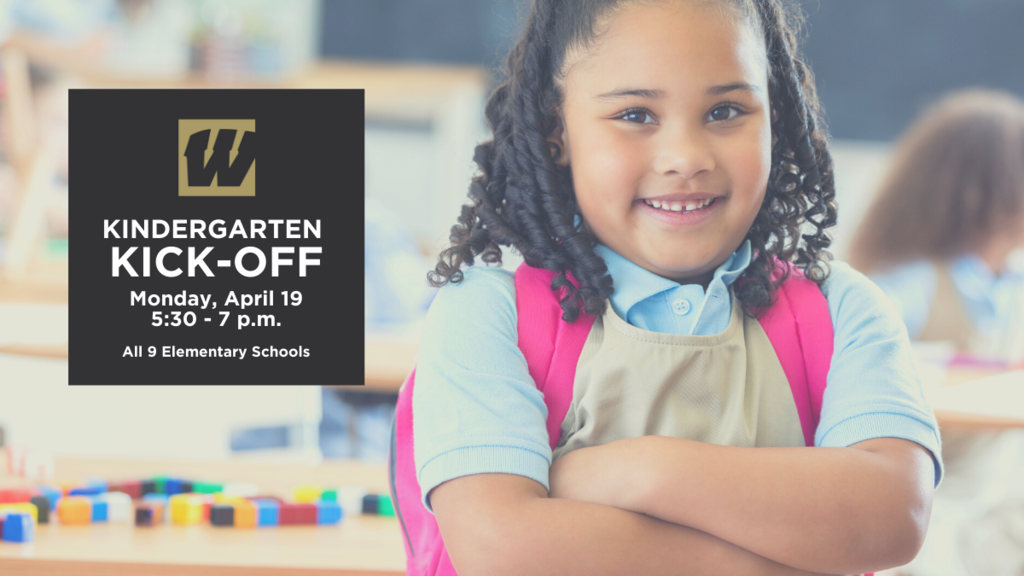 Kindergarten Kick-Off Monday, April 19 from 5:30-7 p.m. at all nine elementary schools