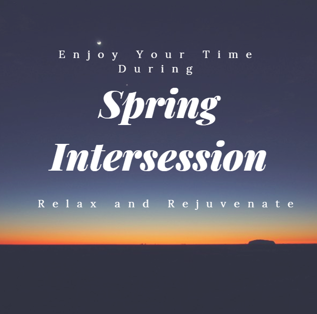 Relax and Rejuvenate During Spring Intersession